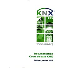 KNX Documentation - Cours de Base (French Edition)