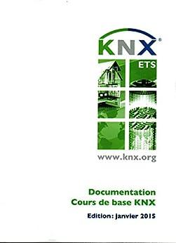 KNX Documentation - Cours de Base par [Association, KNX]