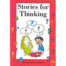 Stories for Thinking by Fisher, Robert (1996) Paperback