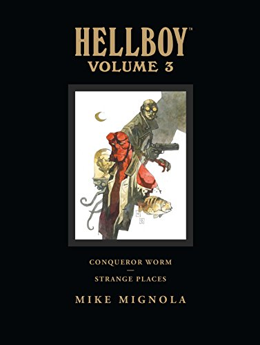 Hellboy Library Edition Volume 3: Conqueror Worm and Strange Places (Hellboy Library Edition 3) por Mike Mignola