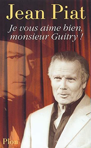 Je vous aime bien, Monsieur Guitry !