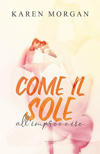 Come il sole all'improvviso (Italian Edition)