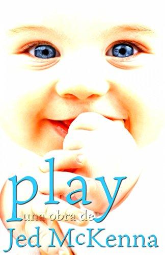 Play: una obra de Jed McKenna por Jed McKenna