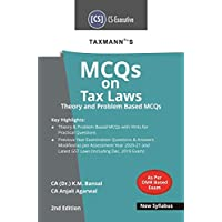 Taxmann's MCQs on Tax Laws-Theory and Problem Based MCQs (CS-Executive-New Syllabus)(2nd Edition 2020)