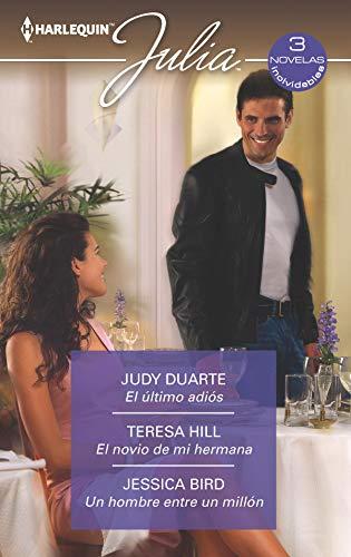 El último adiós - El novio de mi hermana - Un hombre entre un millón (Omnibus Julia) por Judy Duarte