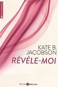 Révèle-moi par Kate B. Jacobson