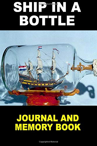 Ship in a Bottle: Journal and Memory Book por John Clark