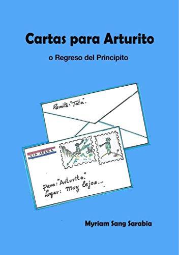 Cartas para Arturito: o regreso del Principito (Ciudad Educativa) por Myriam Sang Sarabia