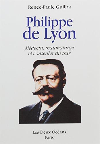 Philippe de Lyon : Médecin, thaumaturge et conseiller du tsar