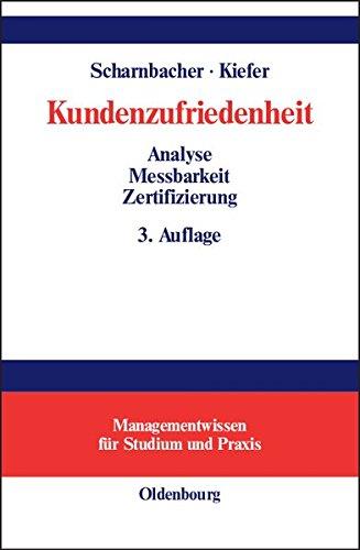 Kundenzufriedenheit: Analyse, Messbarkeit und Zertifizierung (Managementwissen für Studium und Praxis)