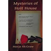 Mysteries of Holt House - A Mystery