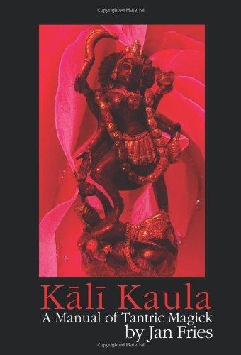 Kali Kaula - A Manual of Tantric Magick by Jan Fries (2010-09-08)