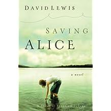 Saving Alice: A Novel by David Lewis (1-Jan-2006) Paperback