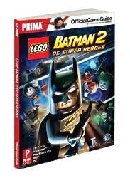 Lego Batman 2: DC Super Heroes: Prima Official Game Guide (Prima Official Game Guides) by Stratton, Stephen (2012) Paperback