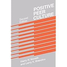 Positive Peer Culture (Modern Applications of Social Work)