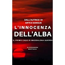 L'innocenza dell'Alba: Il primo caso di Maddalena Guerra