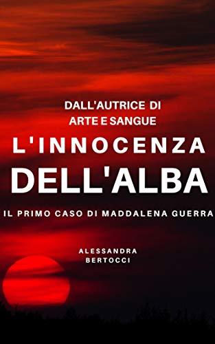 L'innocenza dell'Alba: Il primo caso di Maddalena Guerra (Italian Edition)