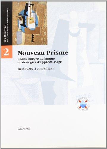 Nouveau Prisme. Cours integré de langue et stratégies d'apprentissage. Découverte-Ressource. Module A+B. Con 2 CD. Per le Scuole superiori