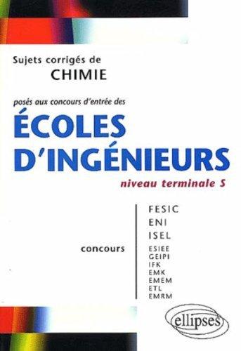 Chimie niveau Terminale S : Sujets corrigés posés aux concours d'entrée des écoles d'ingénieurs by Hugues Thiebault (2002-08-19)