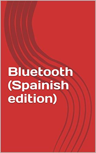 Bluetooth (Spainish edition) (Spanish Edition)
