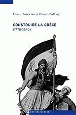 Construire la Grèce (1770-1843) de Dimitri Skopelitis