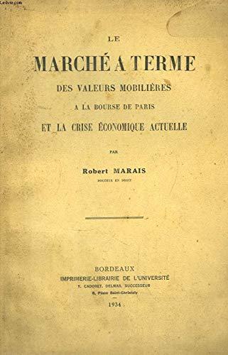 Le Marché à terme des Valeurs Mobilières, à la Bourse de Paris, et la Crise Economique actuelle.