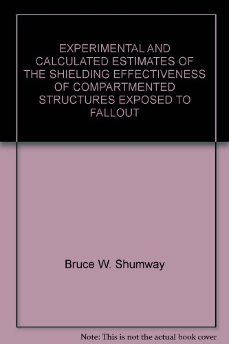 EXPERIMENTAL AND CALCULATED ESTIMATES OF THE SHIELDING EFFECTIVENESS OF COMPARTMENTED STRUCTURES EXPOSED TO FALLOUT