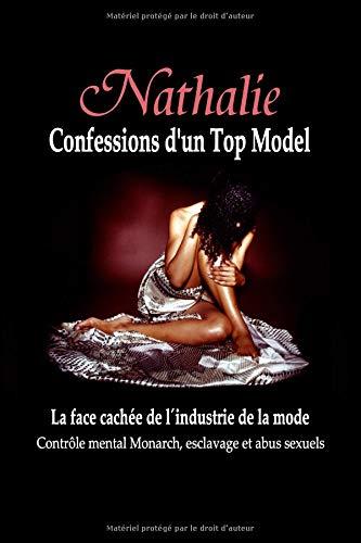Nathalie: Confessions d'un Top Model: La Face Cachée de l'Industrie de la Mode - Contrôle Mental Monarch, Esclavage et Abus Sexuel par Robin de Ruiter