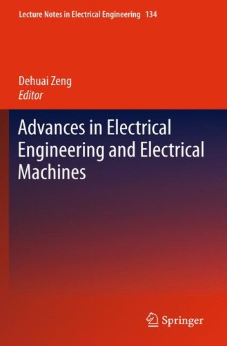 Advances in Electrical Engineering and Electrical Machines (Lecture Notes in Electrical Engineering, Band 134)