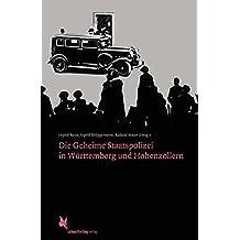 Die Geheime Staatspolizei in Württemberg und Hohenzollern: 3., überarbeitete Auflage