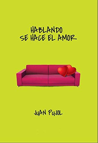 HABLANDO SE HACE EL AMOR: Aportes para el diálogo en pareja ...