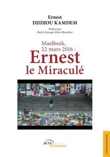 Maelbeek, 22 mars 2016 : Ernest le miraculé par Ernest Djidjou Kamdem
