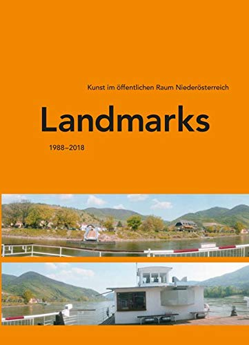 Landmarks: Kunst im öffentlichen Raum Niederösterreich 1988-2018