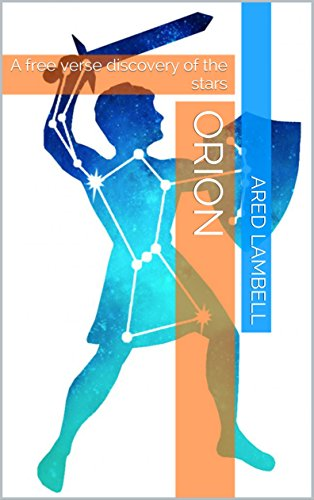 orion-a-free-verse-discovery-of-the-stars-english-edition