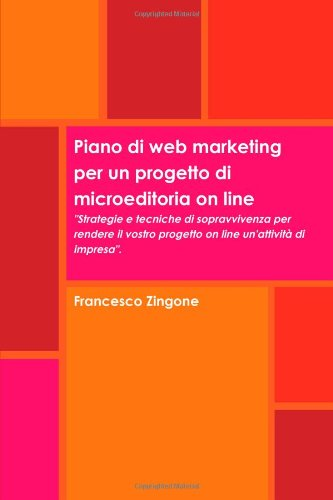 Piano Di Web Marketing Per Un Progetto Di Microeditoria On Line