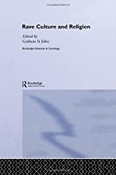 Rave Culture and Religion (Routledge Advances in Sociology)