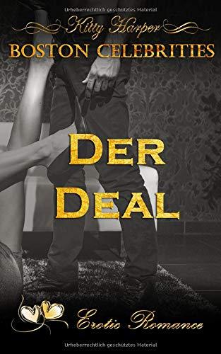 Der Deal: Ein unmoralisches Angebot (Boston Celebrities, Band 1) (Deal Der Deal)
