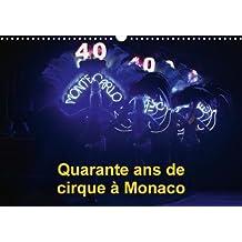 Quarante Ans De Cirque a Monaco 2018: Le Festival International Du Cirque De Monte-Carlo Fete Ses Quarante Ans