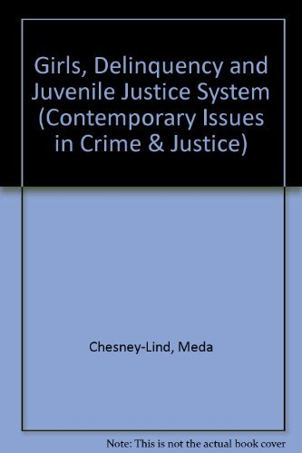 Girls, Delinquency, and Juvenile Justice by Meda Chesney-Lind (April 19,1992)