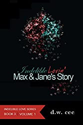Indelible Lovin' - Max & Jane's Story Vol. 1 (Indelible Love Series Book 3) (English Edition)