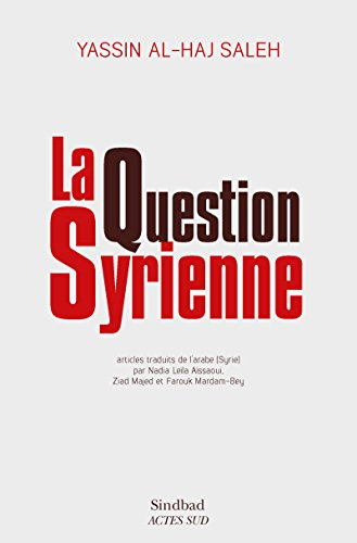 La Question syrienne (SINDBAD) par Yassin Al-Haj Saleh