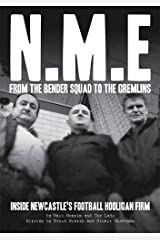 NME: from the Bender Squad to the Gremlins: Inside Newcastle's Football Hooligan Firm Paperback