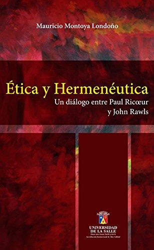 Ética y hermenéutica: Un diálogo entre Paul Ricoeur y John Rawls de [Montoya Londoño