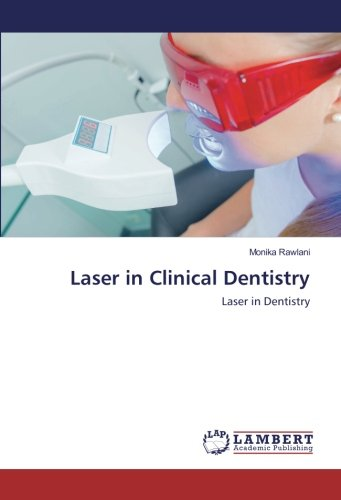 Laser in Clinical Dentistry: An innovative tool in modern dental practice (Dental Tools Buch)