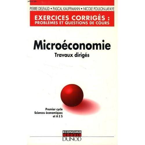 MICROECONOMIE. Travaux dirigés, exercices corrigés, problèmes et questions de cours
