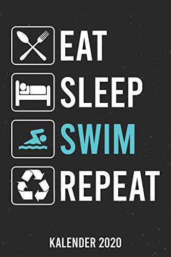 Kalender 2020: Eat Sleep Schwimmen A5 Kalender Planer für ein erfolgreiches Jahr - 110 Seiten