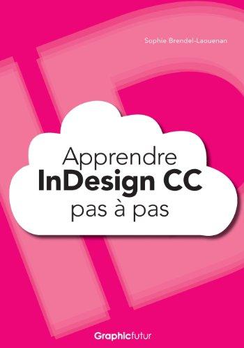 Apprendre InDesign CC pas à pas par Sophie Brendel-Laouenan