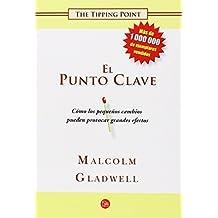 El punto clave (Ensayo (Punto de Lectura)) (Spanish Edition) by Gladwell, Malcolm (2011) Paperback