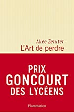 L' Art de perdre - Prix Goncourt des Lycéens 2017 de Alice Zeniter