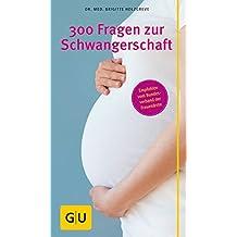 300 Fragen zur Schwangerschaft (GU Großer Kompass Partnerschaft & Familie)